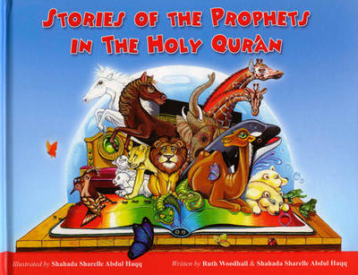 Stories of the Prophets in the Holy Qur'an by Ruth Woodhall, Shahada Sharelle Abdul Haqq