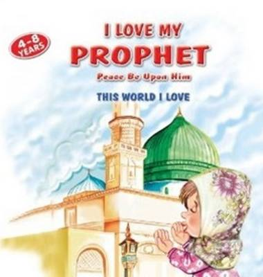 I Love My Prophet by Betul Ertekin