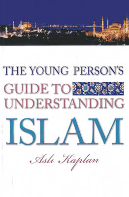 Young Person's Guide to Understanding Islam by Resit Haylamaz