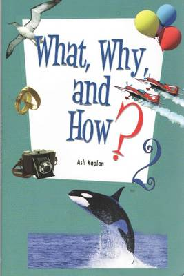 What, Why, and How 2 by Asli Kaplan