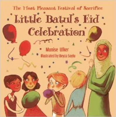 Little Batul's Eid Celebration The Most Pleasant Festival of Sacrifice by Munise Ulker
