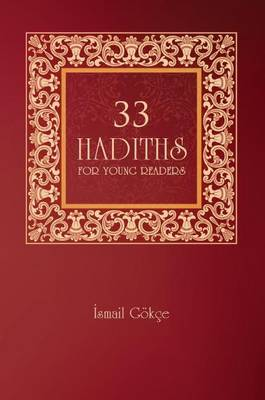 33 Hadiths for Children by Ismail Gokce