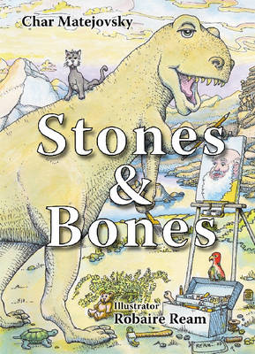 Stones and Bones by Char Matejovsky