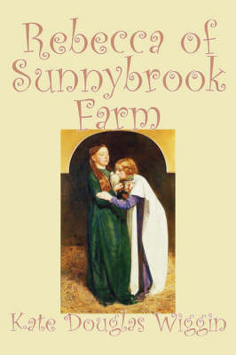 Rebecca of Sunnybrook Farm by Kate, Douglas Wiggin