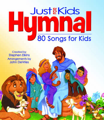The Kids Hymnal 80 Songs for Kids by Stephen Elkins