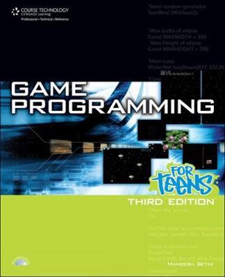 Game Programming for Teens by Maneesh Sethi