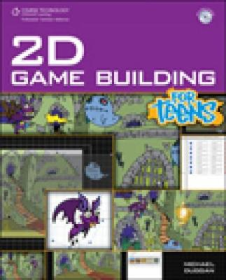 2D Game Building for Teens by Michael Duggan