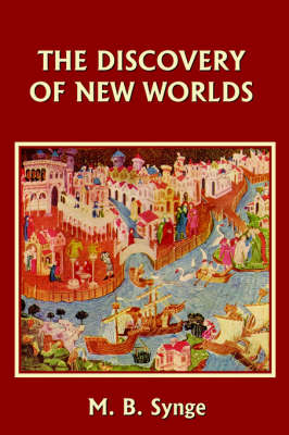 The Discovery of New Worlds by M. B. Synge
