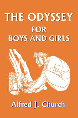 The Odyssey for Boys and Girls by Alfred, J. Church