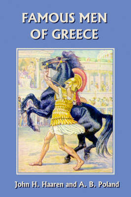 Famous Men of Greece by John, H. Haaren, A., B. Poland
