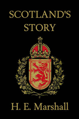 Scotland's Story by H., E. Marshall