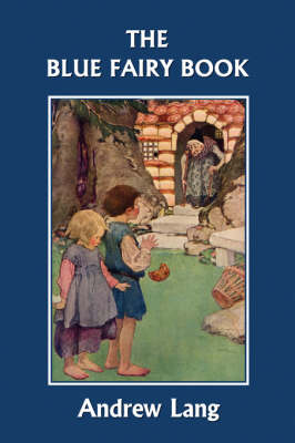 The Blue Fairy Book (Yesterday's Classics) by Andrew Lang