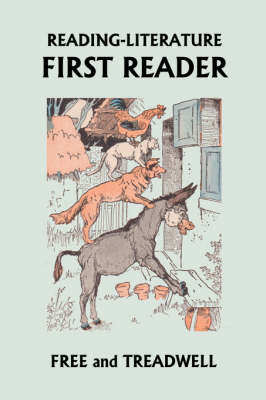 READING-LITERATURE First Reader by Harriette Taylor Treadwell, Margaret Free