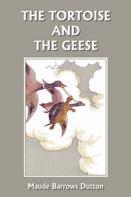 The Tortoise and the Geese and Other Fables of Bidpai (Yesterday's Classics) by Maude Barrows Dutton