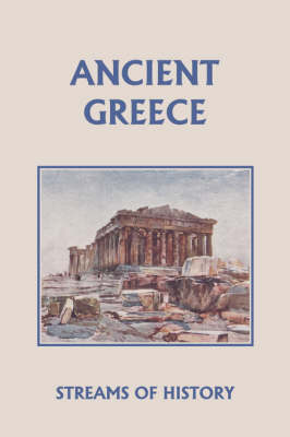 Streams of History Ancient Greece (yesterday's Classics) by Ellwood W. Kemp