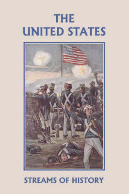 Streams of History The United States (yesterday's Classics) by Ellwood W. Kemp