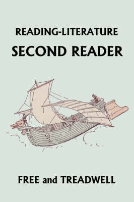 READING-LITERATURE Second Reader (Yesterday's Classics) by Harriette Taylor Treadwell, Margaret Free