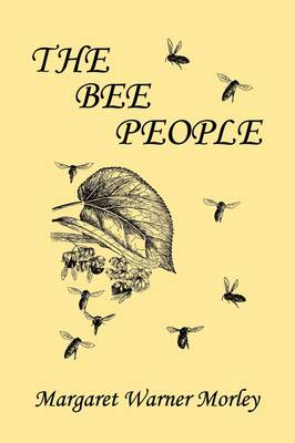 The Bee People (Yesterday's Classics) by Margaret W. Morley