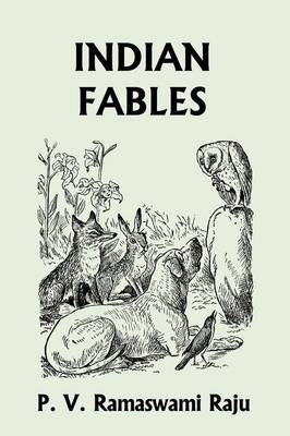 Indian Fables (Yesterday's Classics) by P. V. Ramaswami Raju