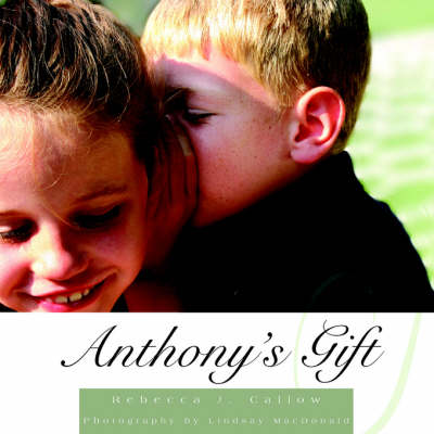 Anthony's Gift by Rebecca J. Callow
