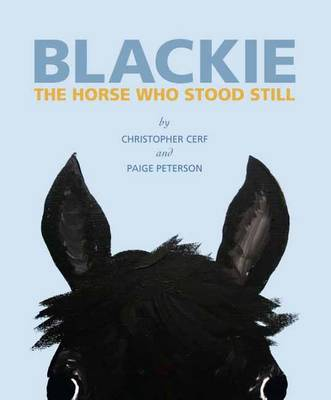 Blackie The Horse Who Stood Still by Christopher Cerf, Paige Peterson
