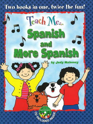 Teach Me... Spanish and More Spanish A Musical Journey Through the Day by Judy Mahoney