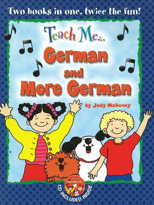 Teach Me... German and More German A Musical Journey Through the Day by Judy Mahoney