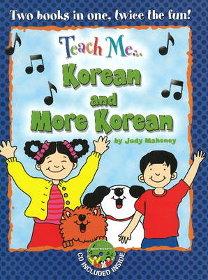 Teach Me... Korean and More Korean A Musical Journey Through the Day by Judy Mahoney