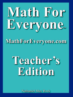 Math for Everyone Teachers Edition by Nathaniel Max Rock
