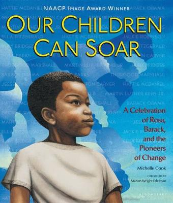 Our Children Can Soar A Celebration of Rosa, Barack, and the Pioneers of Change by Leo Dillon