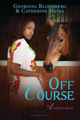 Off Course An a Circuit Novel by Georgina Bloomberg, Catherine Hapka