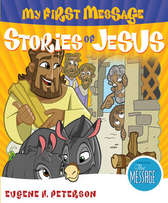 My First Message Stories of Jesus by Eugene H. Peterson