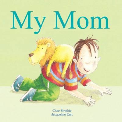 My Mom! by Chae Strathie, Beth Shoshan, Jacqueline East