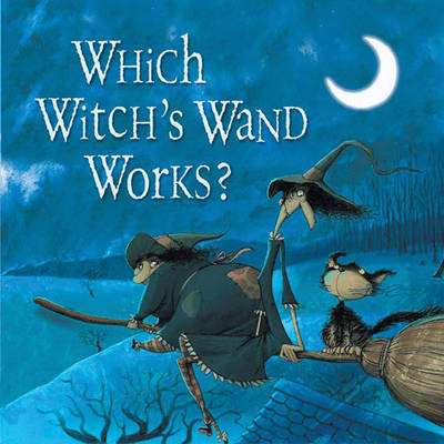 Which Witch's Wand Works? by Poly Bernatene, Poly Bernatene