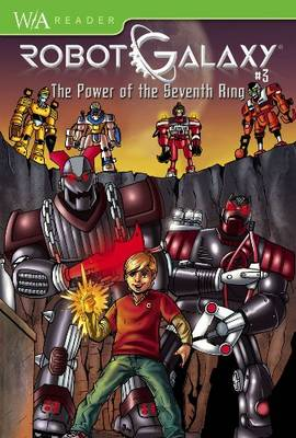 Robot Galaxy Power of the Seventh Ring by Rob Kurtz, Brian Miroglio, Alberto Aprea