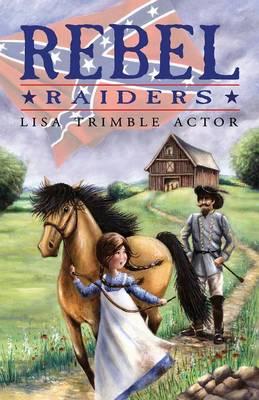 Rebel Raiders by Lisa Trimble Actor