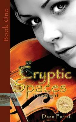 Cryptic Spaces Book One: Foresight by Deen Ferrell