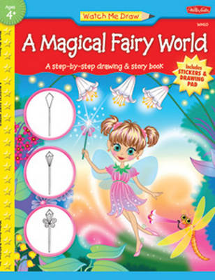 A Magical Fairy World A Step-By-Step Drawing & Story Book by Diana Fisher
