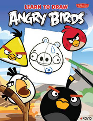 Learn to Draw Angry Birds Learn to Draw All of Your Favorite Angry Birds and Those Bad Piggies! by Walter Foster