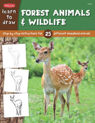 Learn to Draw Forest Animals & Wildlife Step-by-step Instructions for 25 Different Woodland Animals by Robbin Cuddy