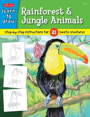 Learn to Draw Rainforest & Jungle Animals Step-by-step Drawing Instructions for 25 Exotic Creatures by Robbin Cuddy
