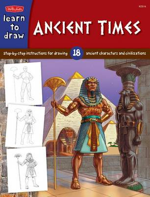 Learn to Draw Ancient Times Step-by- Step Instructions for 18 Ancient Characters and Civilizations by Bob Berry
