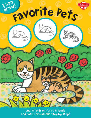 I Can Draw Favorite Pets Learn to Draw Furry Friends and Cute Companions Step by Step! by Walter Foster Jr. Creative Team, Philippe Legendre