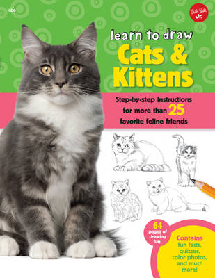 Learn to Draw Cats & Kittens Step-By-Step Instructions for More Than 25 Favorite Feline Friends by Robbin Cuddy