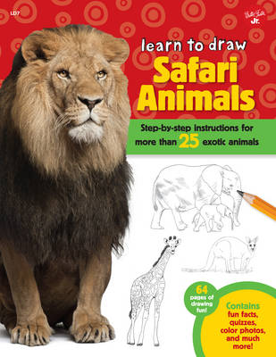 Learn to Draw Safari Animals Step-by-Step Instructions for More Than 25 Exotic Animals by Robbin Cuddy