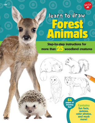 Learn to Draw Forest Animals Step-By-Step Instructions for More Than 25 Woodland Creatures by Robbin Cuddy