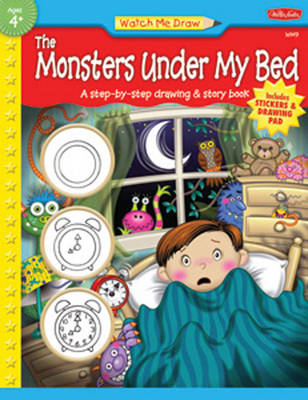 Watch Me Draw the Monsters Under My Bed A Step-by-step Drawing and Story Book by Rebecca Razo, Diana Fisher