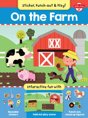 On the Farm Interactive Fun with Fold-Out Play Scene, Reusable Stickers, and Punch-Out, Stand-Up Figures! by Walter Foster Jr. Creative Team