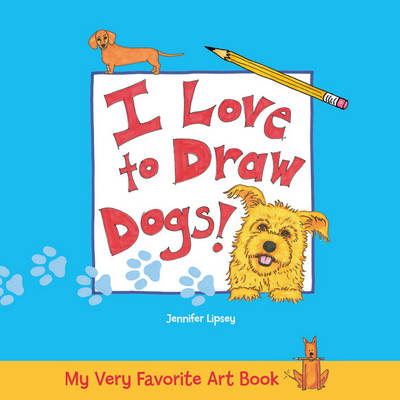 I Love to Draw Dogs by Jennifer Lipsey