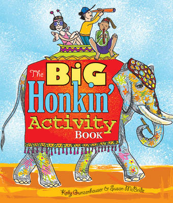 The Big Honkin' Activity Book by Kelly Gunzenhauser, Susan McBride